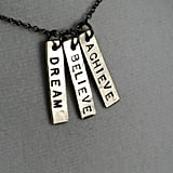Dream Believe Achieve Necklace