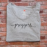 Announce the happy news to friends and family with a grey preggers tee ($21).