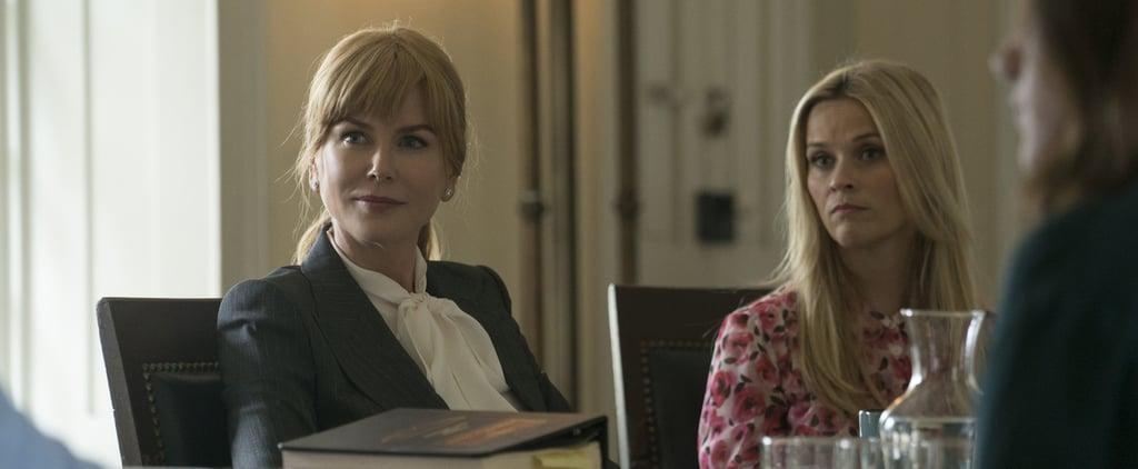 "Nicole Kidman Hints That Big Little Lies Season 2 Is Going to Happen: ""We're Trying"""