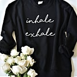 Inhale Exhale Sweatshirt