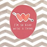 'I'm So Glad We're a Thing' Card, $8.99
