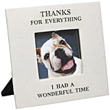 Thanks For Everything Frame ($23)