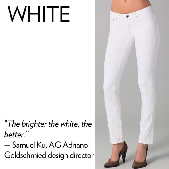 "Why we love it: Sure, white denim gets a notorious rep for being the most easily tarnished, but we can't resist a crisp, modernist white jean silhouette. Its clean look instantly lightens up your outfit outlook and while some jean styles can prove casual, the white iteration is totally versatile in its ability to go from day to night. How to wear it: During the day, style white jeans with a bright gingham print on top and slick ballet flats. Take the look into evening with black ankle-strap sandals and a silky button-up blouse. Denim expert soundoff: ""When wearing white jeans, make sure to buy something that has enough body in the fabric that you don't feel self-conscious. Personally, in terms of color, I think the brighter the white, the better. AG white jeans are known for being non-transparent so there are no wardrobe malfunctions!"" — Samuel Ku, AG Adriano Goldschmied design director"