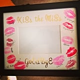 """Kiss the Miss Goodbye"" Frame"