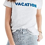 """I've got Summer vacation on the brain, now thanks to Madewell's cheeky tee ($35), I'm wearing it on my sleeve, er, chest, too — right where people can see it."" — Hannah Weil McKinley, director, Fashion"