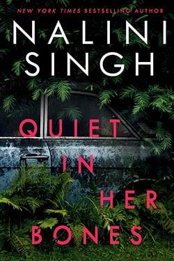 Quiet in Her Bones Nalini Singh