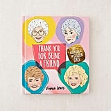 Urban Outfitters Thank You For Being a Friend: Life According to The Golden Girls