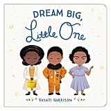 Ages 0-2: Dream Big, Little One