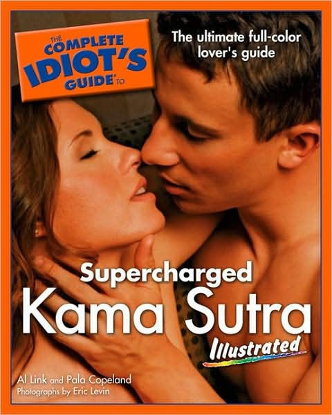 The Complete Idiot's Guide to Supercharged Kama Sutra Illustrated