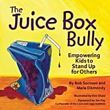 The Juice Box Bully: Empowering Kids to Stand Up For Others ($9)
