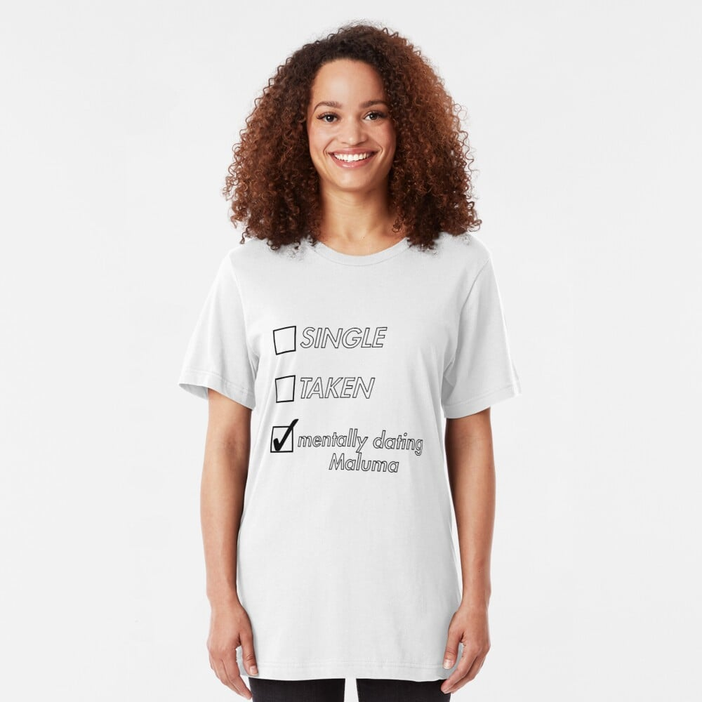 """Single, Taken, Mentally Dating Maluma"" T-Shirt"