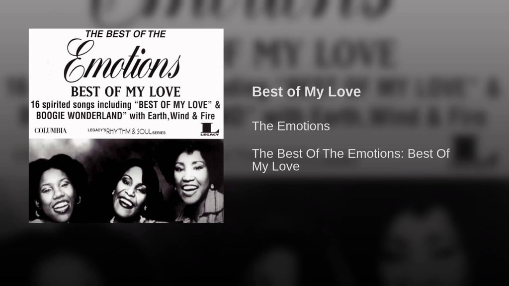 """Best of My Love"" by The Emotions"
