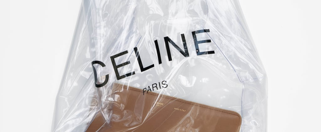 Céline's Selling a See-Through Bag For $590 and Call Us Crazy, but We Want It