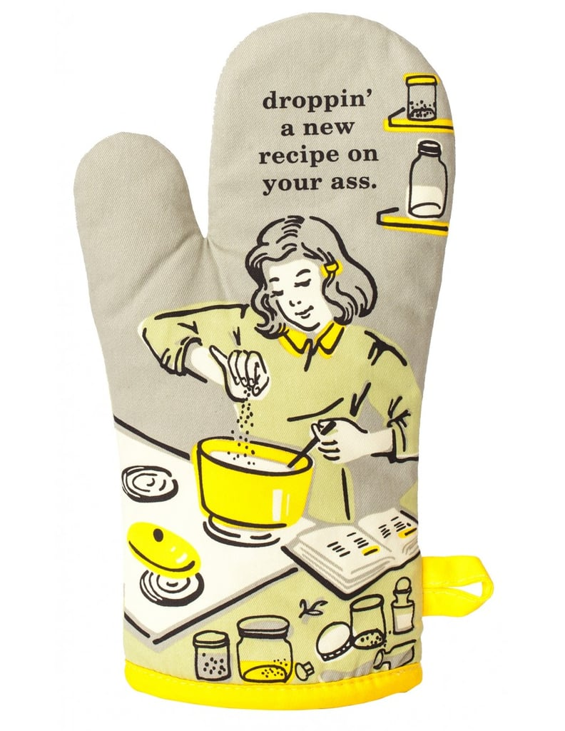 """""""Droppin' a New Recipe on Your Ass"""" Oven Mitt"""