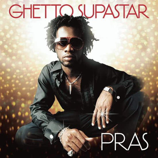 """Ghetto Supastar"" by Pras"