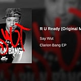 """R U Ready (Original Mix)"" by Say Wut"