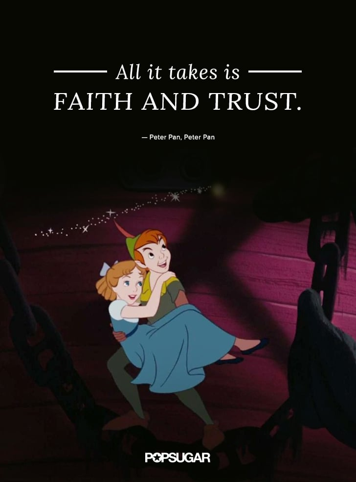 All It Takes Is Faith And Trust Best Disney Quotes Popsugar