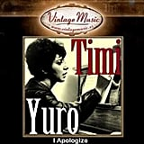 """I Apologize"" by Timi Yuro"