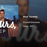 """Blue Tacoma"" by Russell Dickerson"