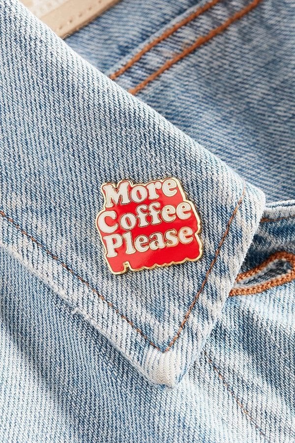 "Ban.do ""More Coffee Please"" Pin"