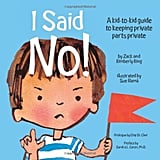 I Said No! A Kid-to-Kid Guide to Keeping Your Private Parts Private