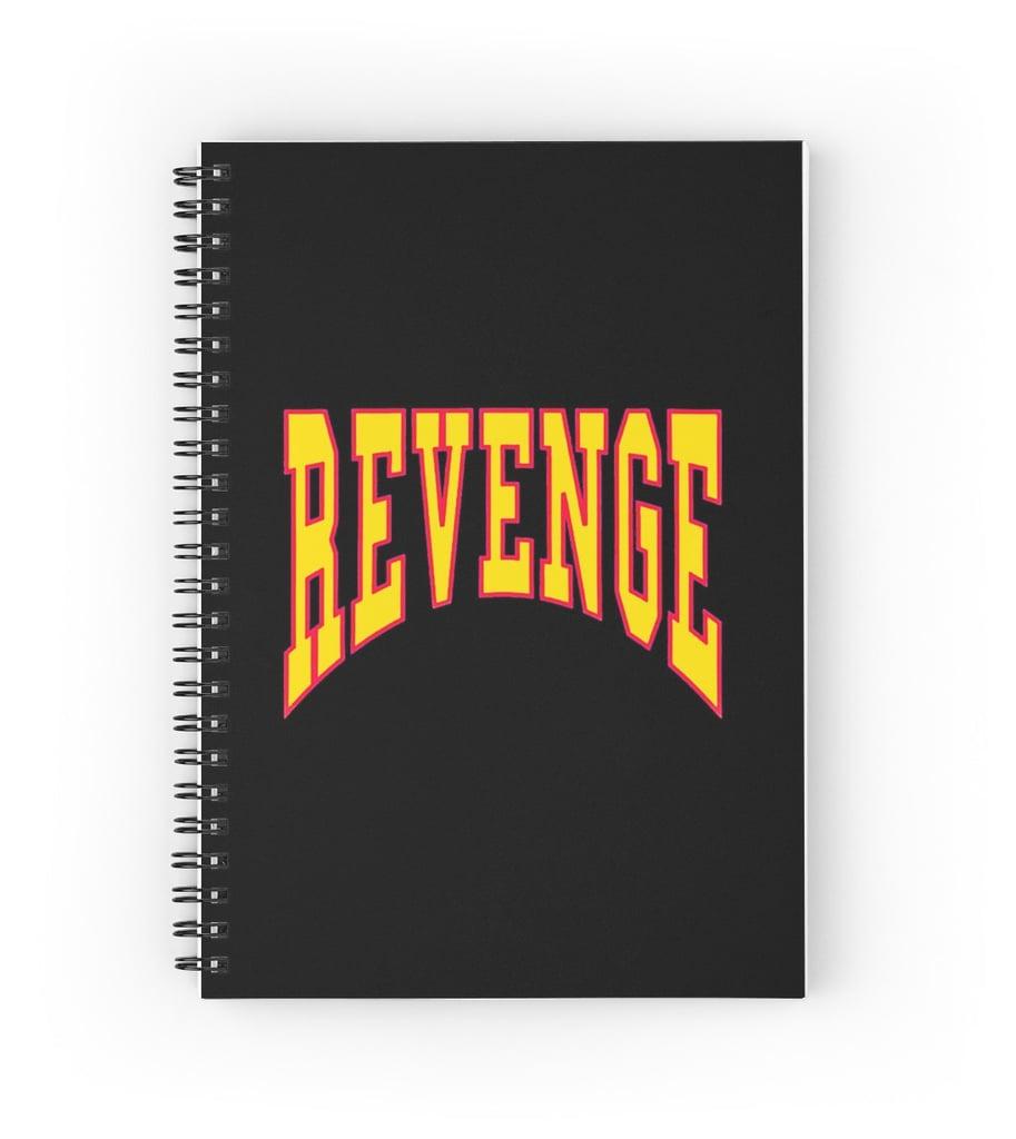 """Revenge"" Spiral Notebook ($14)"
