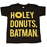 """Holey Donuts, Batman"" Shirt"