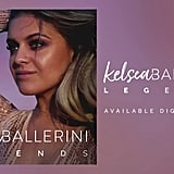 """Legends"" by Kelsea Ballerini"
