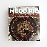 Mudd Pie ($6)