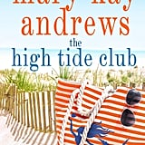 The High Tide Club by Mary Kay Andrews, Out May 8