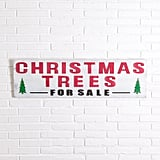 Christmas Tree For Sale Sign ($95)
