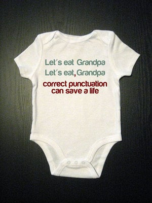 "Made Us LOL! ""Punctuation Can Save A Life"" Onesie (PHOTO)"