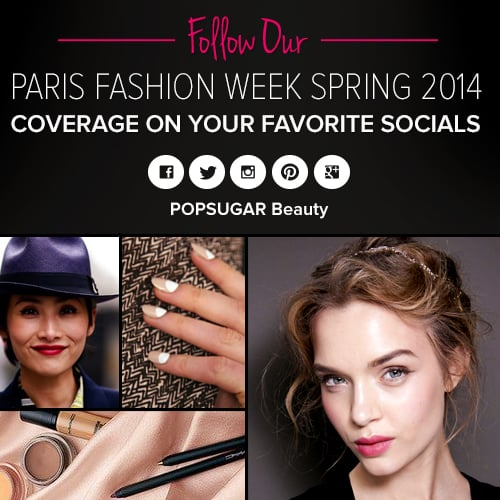 POPSUGAR Beauty Paris Fashion Week Coverage on Social Media
