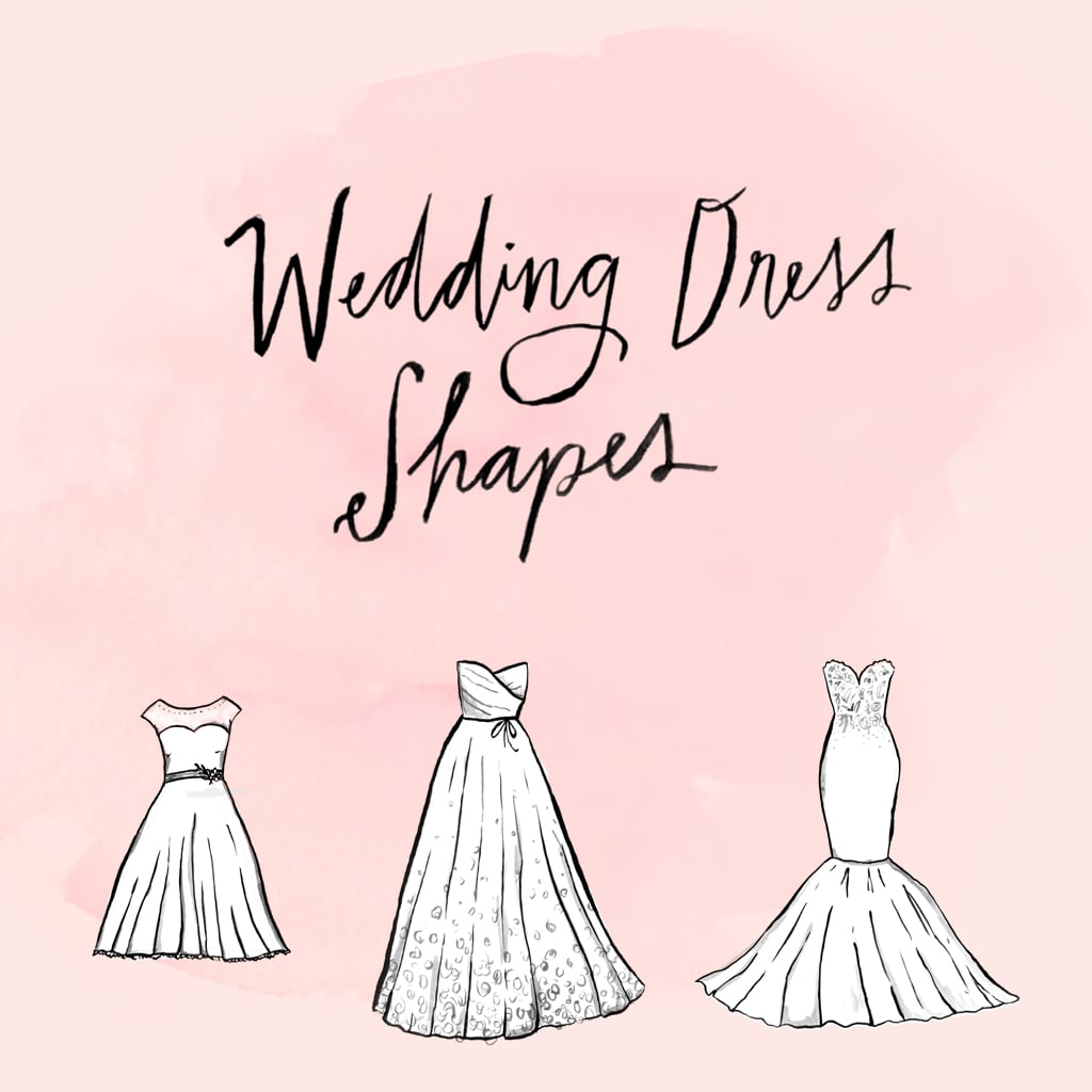 Wedding Dress Shapes and Silhouettes | POPSUGAR Fashion