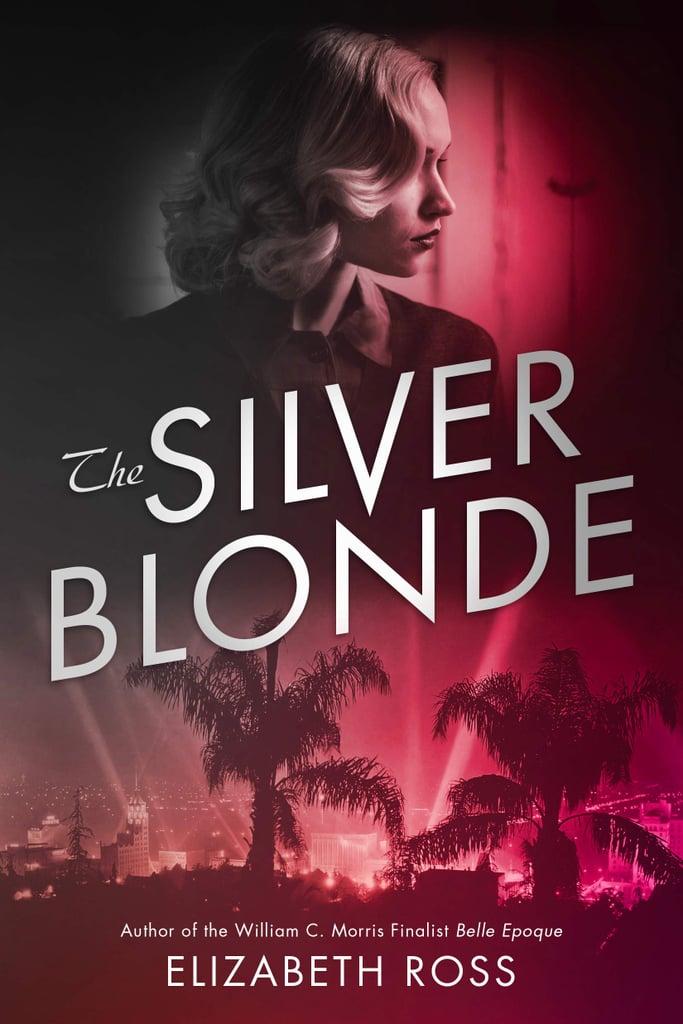 The Silver Blonde by Elizabeth Ross