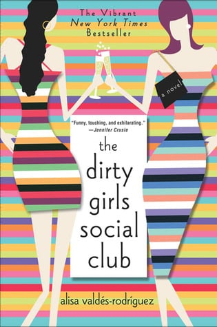 The Dirty Girls Social Club by Alisa Valdés-Rodríguez