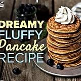 Dreamy, Fluffy Pancakes