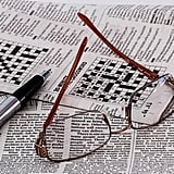 Do a newspaper crossword puzzle.