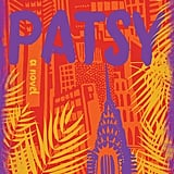 Patsy by Nicole Dennis-Benn (coming June 4)
