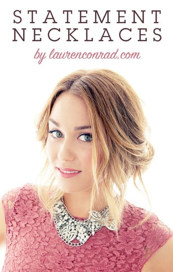 Lauren Conrad Tips For Wearing Statement Necklaces