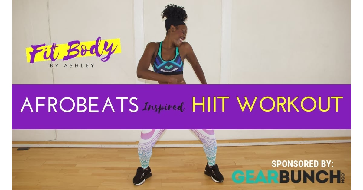 Afrobeats-Inspired HIIT Workout by Fit Body by Ashley | Best