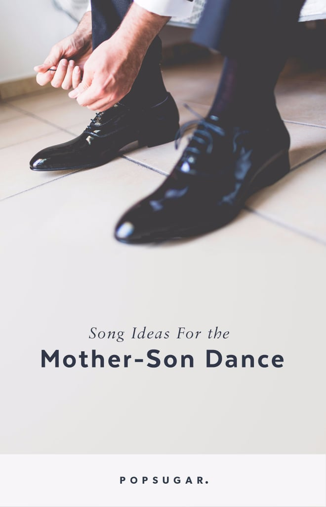 Mother Son Dance Songs For Wedding Popsugar Entertainment
