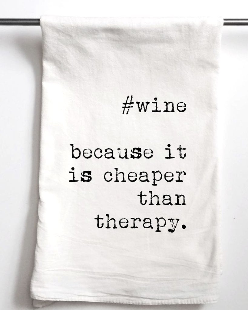 Wine Is Cheaper Than Therapy Towel