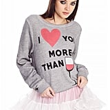 """Wildfox """"I Love You More Than Wine"""" Jumper ($108)"""