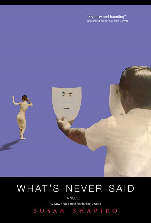 What's Never Said by Susan Shapiro