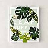 Leaf Supply: A Guide to Keeping Happy House Plants by Lauren Camilleri & Sophia Kaplan