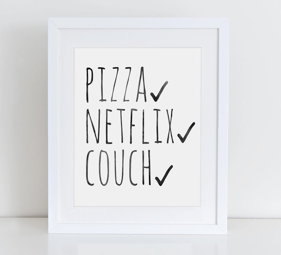 Pizza, Netflix, Couch Printable Wall Art ($3)