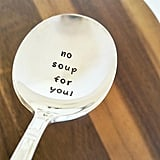 No Soup For You! Spoon