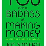 You Are a Badass at Making Money (April 18)