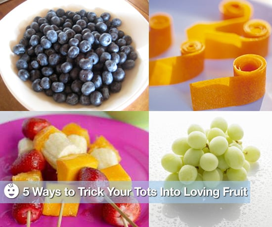 Delilicious: 5 Ways to Trick Your Tots Into Loving Fruit